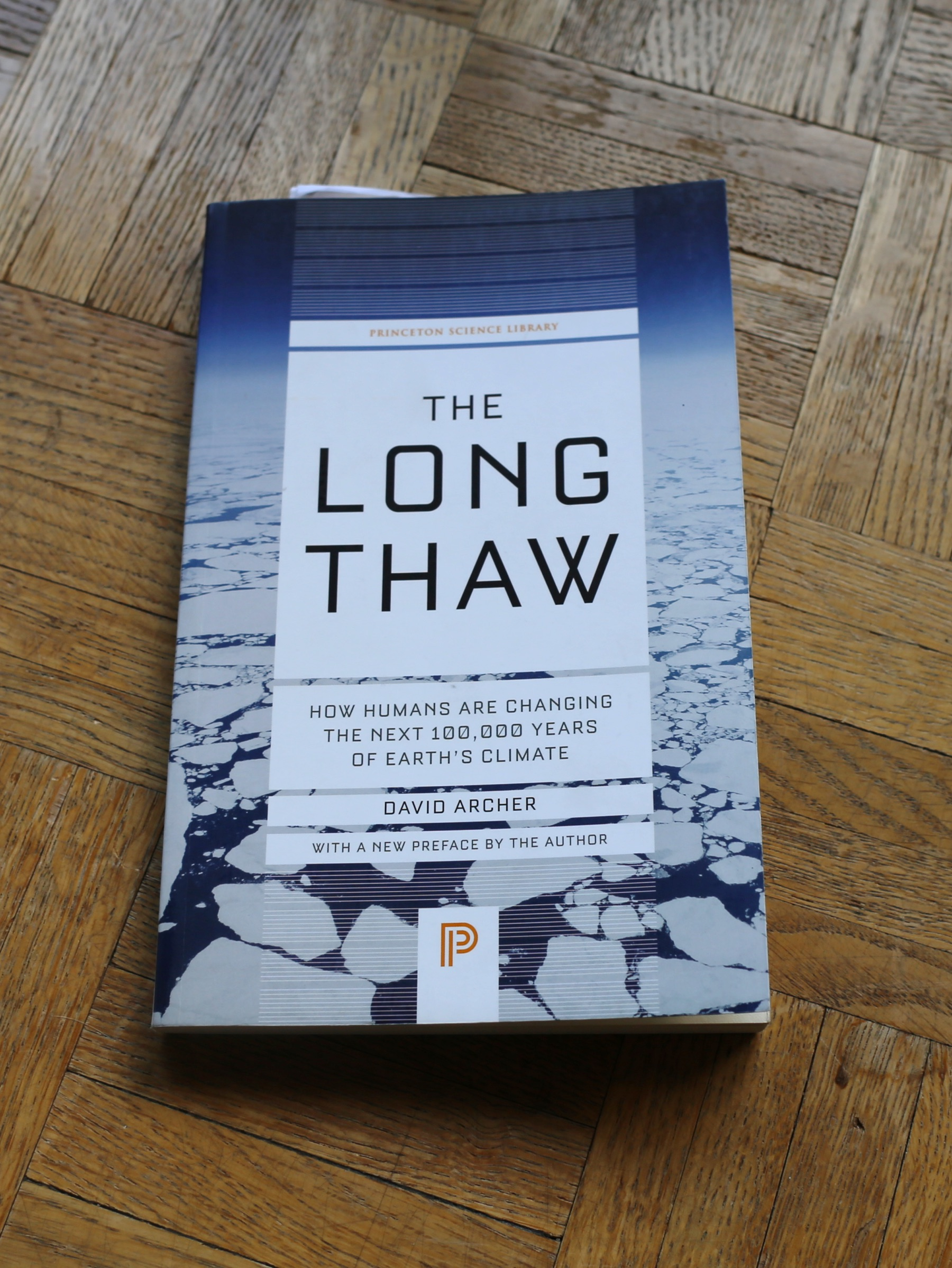 The Long Thaw How Humans Are Changing the Next 100,000 Years of Earth/'s Climate